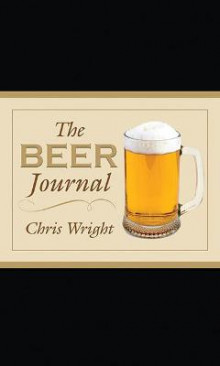 The Beer Journal av Chris Wright (Innbundet)