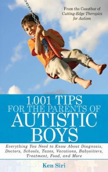 1,001 Tips for the Parents of Autistic Boys av Ken Siri og Frank McCourt (Heftet)