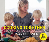 Cooking Together av Sara Begner (Innbundet)