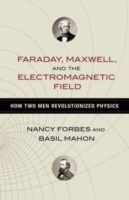 Omslag - Faraday, Maxwell, and the Electromagnetic Field