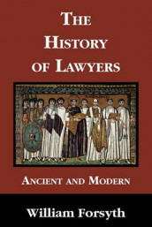 The History of Lawyers Ancient and Modern av William Forsyth (Heftet)