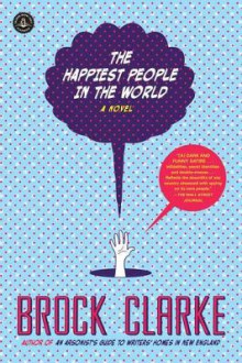The Happiest People in the World av Brock Clarke (Heftet)