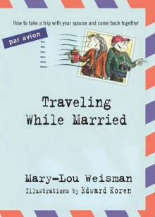 Traveling While Married av Mary-Lou Weisman (Heftet)