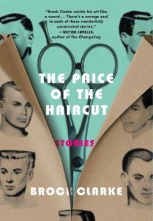 The Price of the Haircut av Brock Clarke (Heftet)