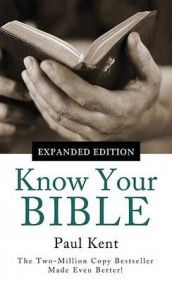 Know Your Bible--Expanded Edition av Paul Kent (Heftet)