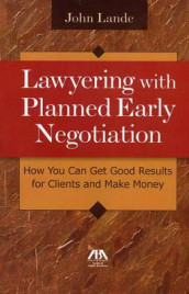 Lawyering with Planned Early Negotiation av John Lande (Blandet mediaprodukt)
