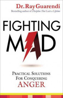 Fighting Mad av Ray Guarendi (Heftet)