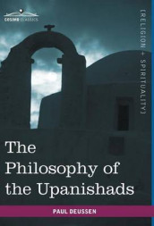 The Philosophy of the Upanishads av Paul Deussen (Innbundet)