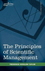 The Principles of Scientific Management av Frederick Winslow Taylor (Innbundet)