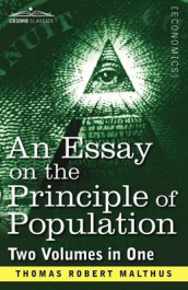 An Essay on the Principle of Population (Two Volumes in One) av Thomas Robert Malthus (Heftet)