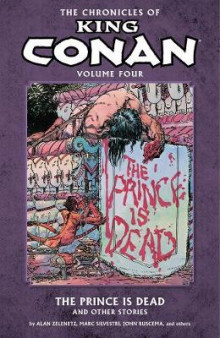 Chronicles of King Conan Volume 4: The Prince is Dead and Other Stories av Alan Zelenetz og Rudy Nebres (Heftet)