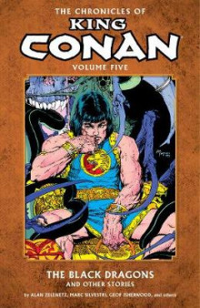 Chronicles of King Conan Volume 5: The Black Dragons and Other Stories av Alan Zelenetz og Marc Silvestri (Heftet)