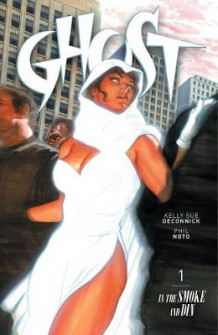 Ghost Volume 1: In The Smoke And Din av Kelly Sue DeConnick (Heftet)