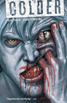Colder Volume 1 av Paul Tobin (Heftet)