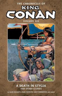 Chronicles of King Conan Volume 6: A Death in Stygia and Other Stories: Death in Stygia and Other Stories Volume 6 av Alan Zelenetz (Heftet)