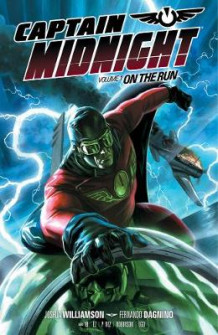 Captain Midnight Volume 1: On the Run av Joshua Williamson (Heftet)