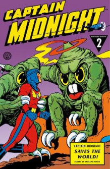 Captain Midnight Archives Volume 2: Captain Midnight Saves the World av Bill Woolfolk og Leonard Frank (Innbundet)