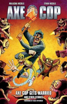 Axe Cop Volume 5: Axe Cop Gets Married And Other Stories av Malachai Nicolle (Heftet)