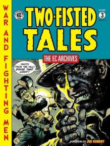 Ec Archives: Two-Fisted Tales Vol. 3: Two-Fisted Tales Volume 3 av EC Artists (Innbundet)