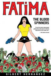 Fatima: The Blood Spinners av Gilbert Hernandez (Innbundet)