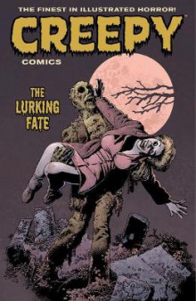 Creepy Comics Volume 3: the Lurking Fate av Doug Moench, Jamie S. Rich, Ron Marz, John Arcudi og Peter Bagge (Heftet)