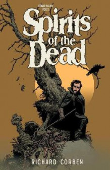 Edgar Allan Poe's Spirits Of The Dead (Innbundet)