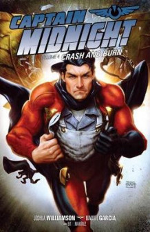 Captain Midnight Volume 4: Crash And Burn av Manuel Garcia og Joshua Williamson (Heftet)