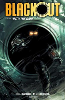 Blackout Volume 1: Into The Dark av Frank J. Barbiere (Heftet)