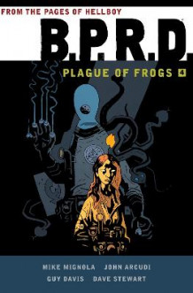 B.p.r.d: Plague Of Frogs Volume 4 av Mike Mignola (Heftet)