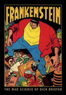 Frankenstein: The Mad Science Of Dick Briefer av Dick Briefer (Innbundet)
