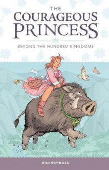 The Courageous Princess: Volume 1 av Rod Espinosa (Innbundet)