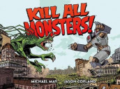 Kill All Monsters Omnibus Volume 1 av Michael May (Innbundet)
