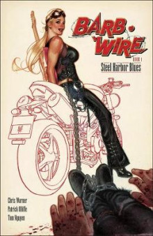 Barb Wire Book 1: Steel Harbor Blues av Art Baltazar og Christopher S. Warner (Heftet)