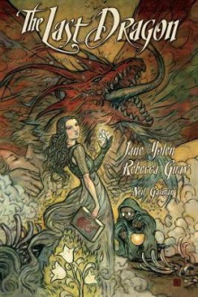 The Last Dragon av Jane Yolen og Rebecca Guay (Heftet)