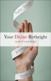 Your Divine Birthright av Jim O'Connor (Heftet)