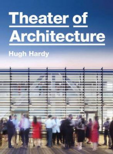 Theater of Architecture av Hugh Hardy (Innbundet)
