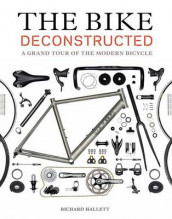 The Bike Deconstructed av Richard Hallett (Heftet)