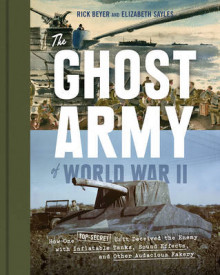 The Ghost Army of World War II av Rick Beyer og Elizabeth Sayles (Innbundet)