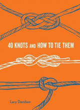 Omslag - 40 Knots and How to Tie Them