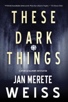These Dark Things av Janette Merete Weiss (Heftet)