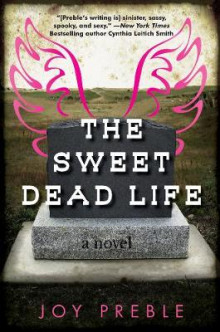 The Sweet Dead Life av Joy Preble (Innbundet)