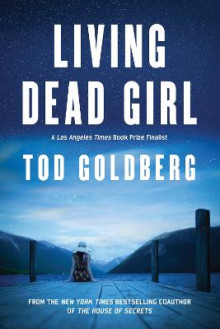 Living Dead Girl av Tod Goldberg (Heftet)