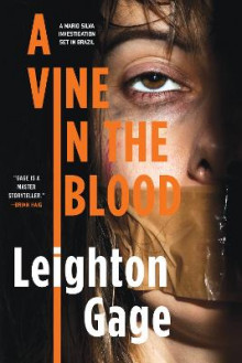 A Vine in the Blood av Leighton Gage (Heftet)