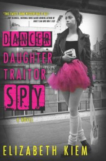 Dancer, Daughter, Traitor, Spy av Elizabeth Kiem (Heftet)