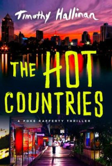 The Hot Countries av Timothy Hallinan (Innbundet)
