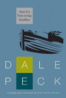 Now It's Time To Say Goodbye av Dale Peck (Heftet)