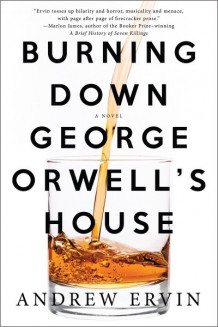 Burning Down George Orwell's House av Andrew Ervin (Heftet)