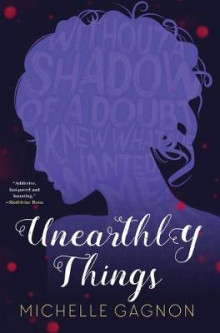 Unearthly Things av Michelle Gagnon (Innbundet)