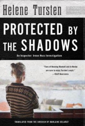 Protected By The Shadows av Helene Tursten (Innbundet)