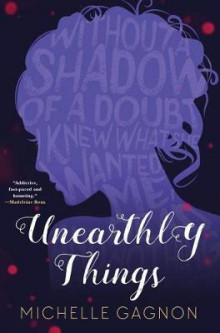Unearthly Things av Michelle Gagnon (Heftet)